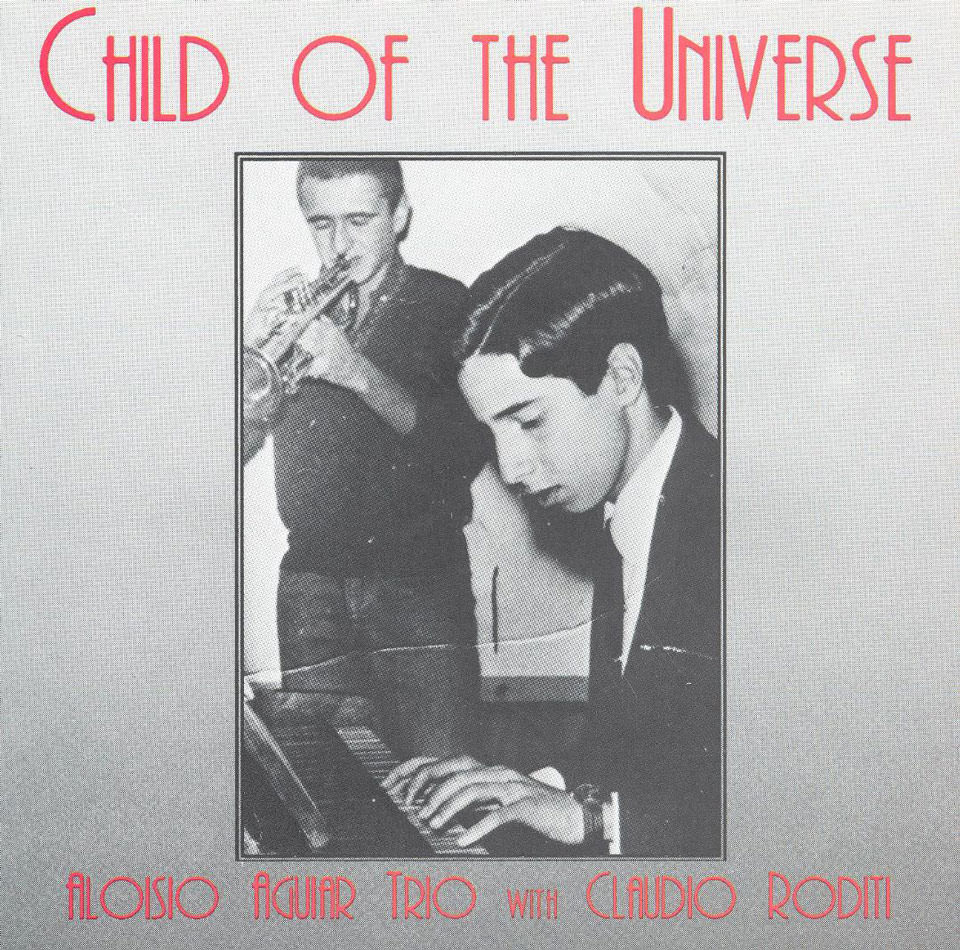 Aloisio Aguiar Trio w/ Claudio Roditi - Child of The Universe (1992)
