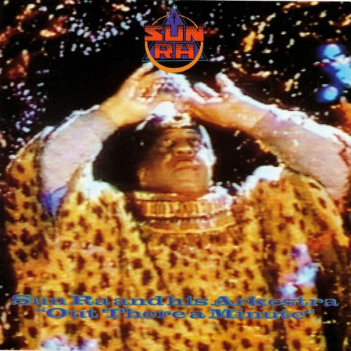 Sun Ra - Out There A Minute