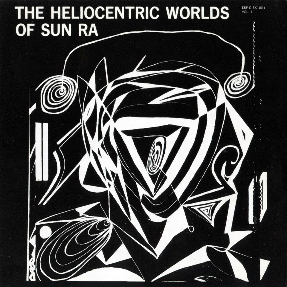 Sun Ra - The Heliocentric Worlds of Sun Ra, Vol. 1