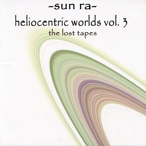 Sun Ra - The Heliocentric Worlds of Sun Ra, Vol. 3
